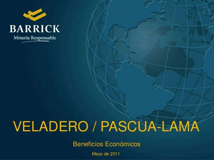 VELADERO / PASCUA-LAMA<br /> Beneficios Económicos<br />Mayo de 2011<br />