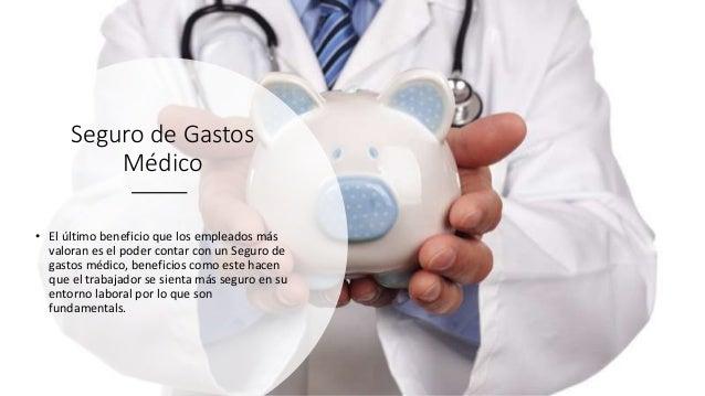 Seguro de Gastos Médico • El último beneficio que los empleados más valoran es el poder contar con un Seguro de gastos méd...
