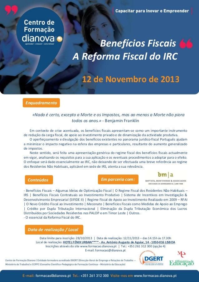 Benefícios Fiscais A Reforma Fiscal do IRC 12 de Novembro de 2013 Enquadramento «Nada é certo, excepto a Morte e os Impost...