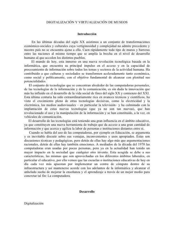 DIGITALIZACIÓN Y VIRTUALIZACIÓN DE MUSEOS                                          Introducción        En las últimas déca...