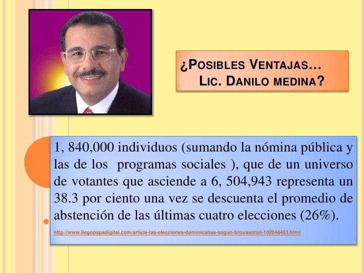 ¿POSIBLES VENTAJAS…                                                    LIC. DANILO MEDINA?1, 840,000 individuos (sumando l...