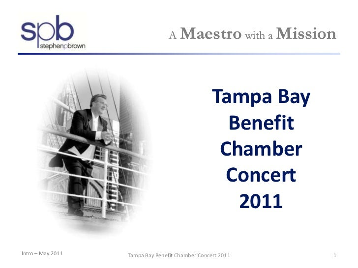 A Maestro with a Mission<br />Tampa Bay<br />Benefit<br />Chamber<br />Concert<br />2011<br />