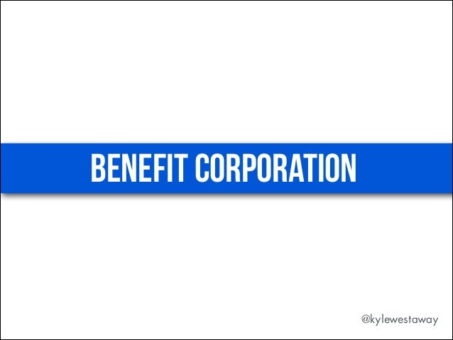 benefit corporation @kylewestaway