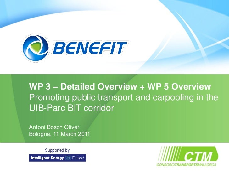 Topic        WP 3 – Detailed Overview + WP 5 Overview        Promoting public transport and carpooling in the        UIB-P...