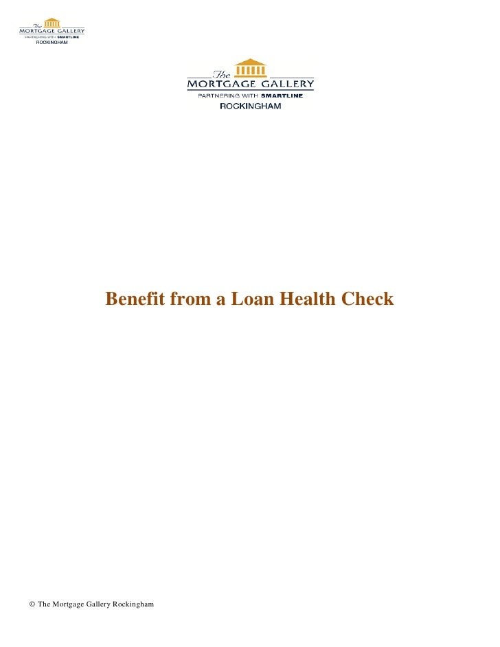 Benefit from a Loan Health Check© The Mortgage Gallery Rockingham