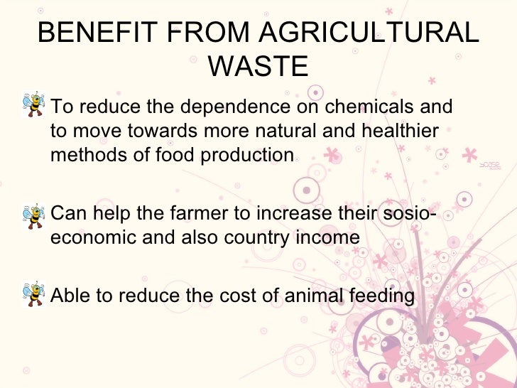 Benefit of agriculture waste for Waste material to useful products