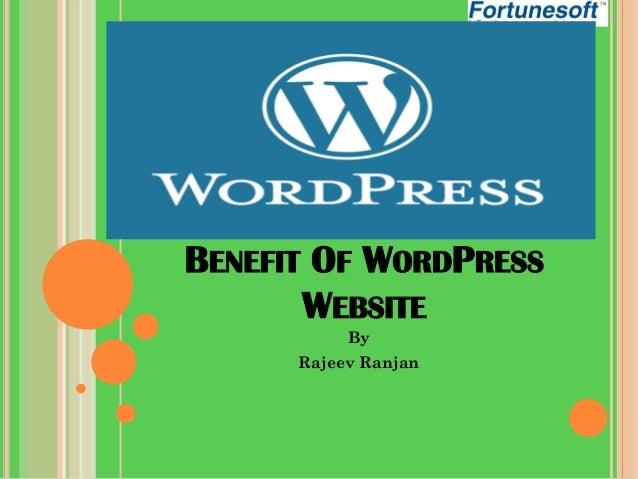 BENEFIT OF WORDPRESS WEBSITE By Rajeev Ranjan