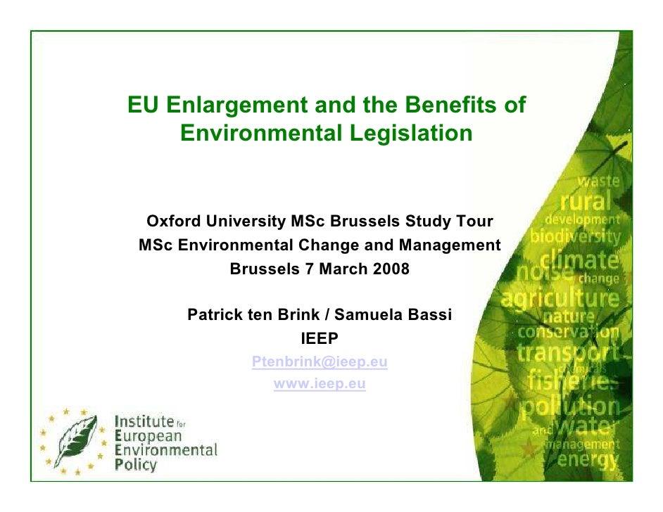 EU Enlargement and the Benefits of     Environmental Legislation    Oxford University MSc Brussels Study Tour MSc Environm...