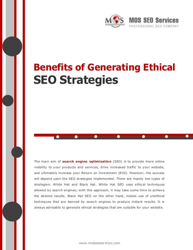 Benefits of Generating Ethical  SEO Strategies  The main aim of search engine optimization (SEO) is to provide more online...