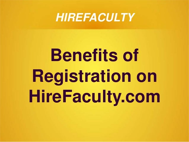 HIREFACULTY Benefits of Registration on HireFaculty.com