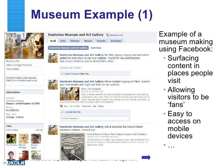 Museum Example (1) <ul><li>Example of a museum making using Facebook: </li></ul><ul><ul><li>Surfacing content in places pe...