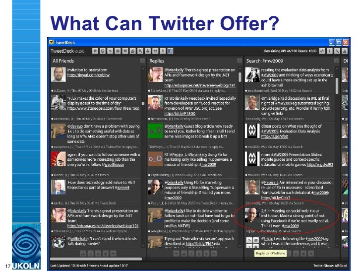 What Can Twitter Offer? <ul><li>The Tweetdeck client for the Twitter micro-blogging application </li></ul>