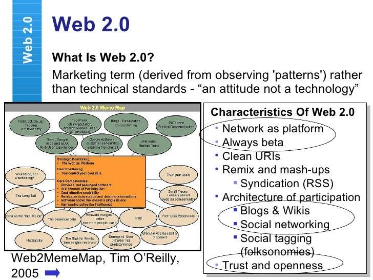 Web 2.0 <ul><li>What Is Web 2.0? </li></ul><ul><li>Marketing term (derived from observing 'patterns') rather than technica...
