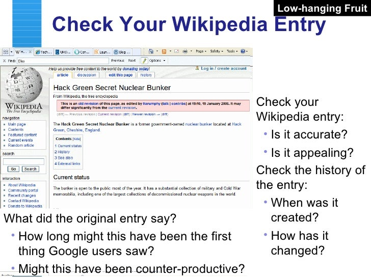 Check Your Wikipedia Entry <ul><li>Check you have an entry in Wikipedia – if not, you are probably missing out on Web traf...