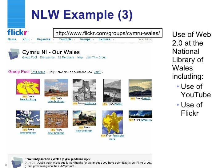 NLW Example (3) <ul><li>Use of Web 2.0 at the National Library of Wales including: </li></ul><ul><ul><li>Use of YouTube  <...