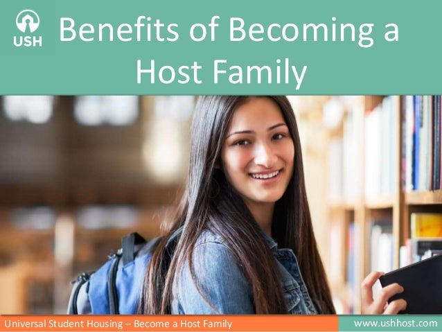 Benefits of Becoming a Host Family  Universal Student Housing – Become a Host Family  www.ushhost.com