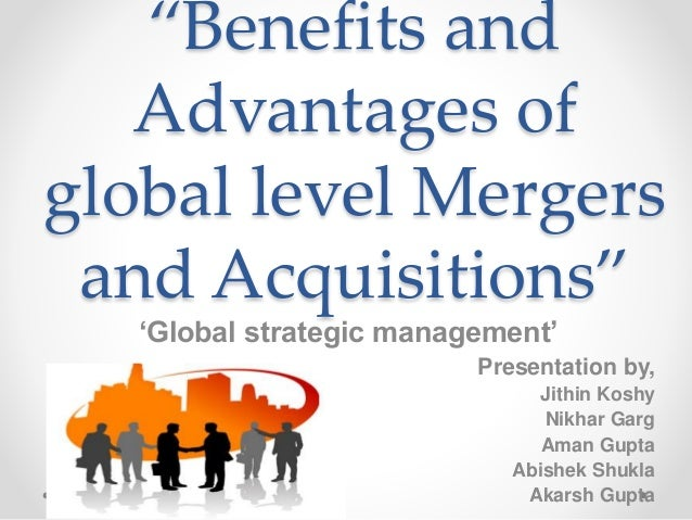 cost benefits analysis of mergers or acquisitions Synergies in mergers and acquisitions  people will think of synergies and the benefits of added value the synergies are sup-  an analysis of 168 mergers.