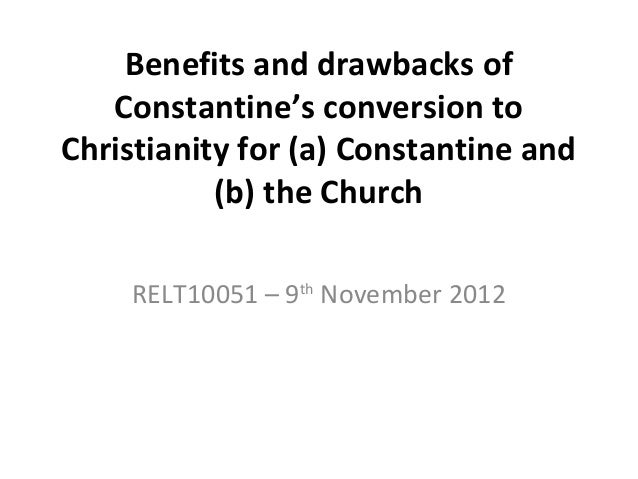 Benefits and drawbacks of   Constantine's conversion toChristianity for (a) Constantine and           (b) the Church    RE...