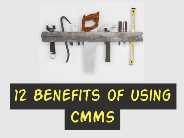 12 Benefits of using CMMS