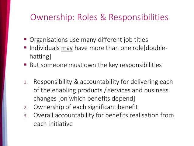 Benefits-related roles for change initiatives Source: Managing Benefits by Steve Jenner Appendix C [APMG]