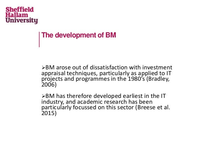 The development of BM BM arose out of dissatisfaction with investment appraisal techniques, particularly as applied to IT...