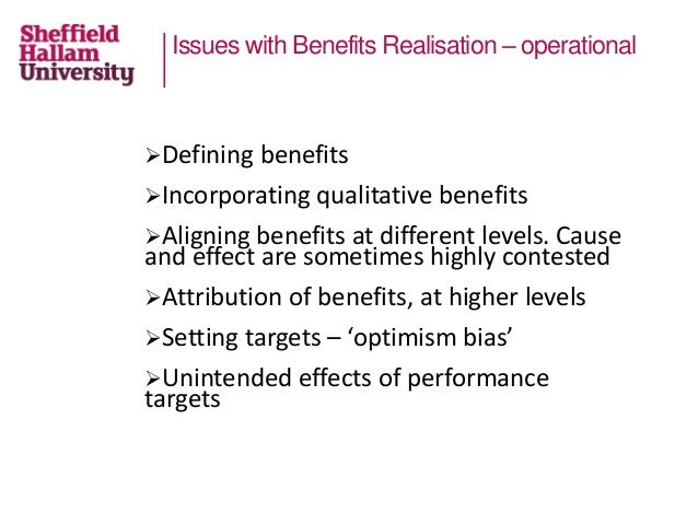 Issues with Benefits Realisation – operational Defining benefits Incorporating qualitative benefits Aligning benefits a...