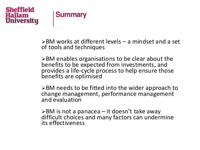 Summary BM works at different levels – a mindset and a set of tools and techniques BM enables organisations to be clear ...