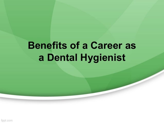 Benefits of a Career asa Dental Hygienist