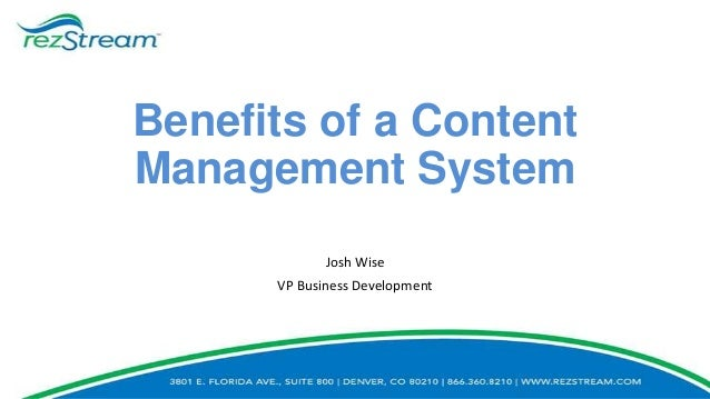 Benefits of a Content Management System Josh Wise VP Business Development