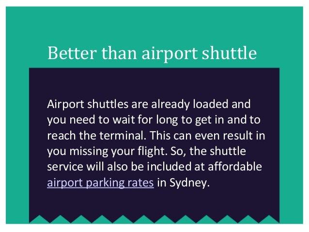 Better than airport shuttle Airport shuttles are already loaded and you need to wait for long to get in and to reach the t...