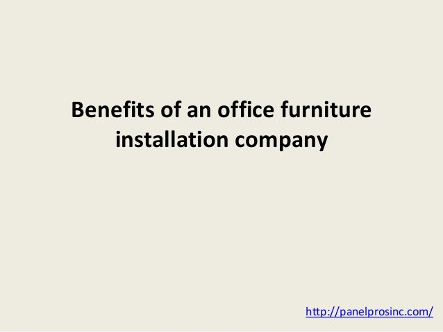 Benefits of an office furniture installation company http://panelprosinc.com/
