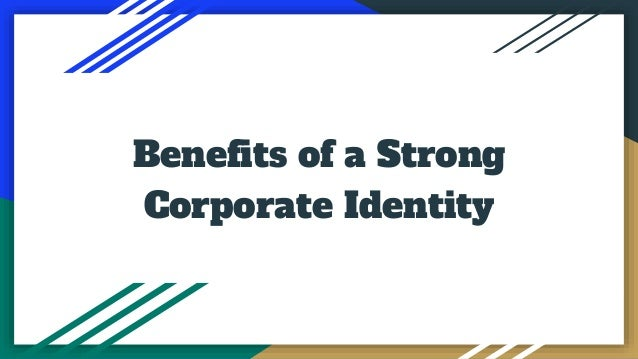 Benefits of a Strong Corporate Identity
