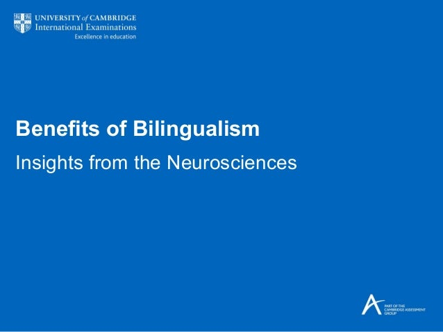 Benefits of BilingualismInsights from the Neurosciences