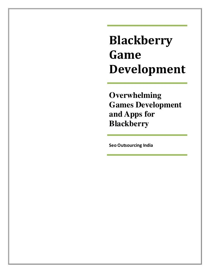 BlackberryGameDevelopmentOverwhelmingGames Developmentand Apps forBlackberrySeo Outsourcing India