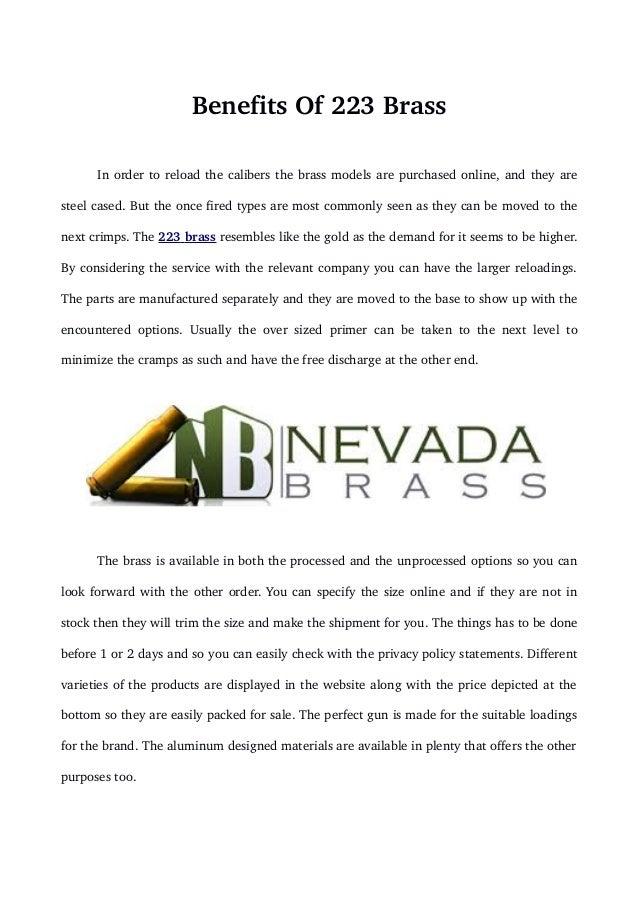 BenefitsOf223Brass Inordertoreloadthecalibersthebrassmodelsarepurchasedonline,andtheyare steelcased.Bu...