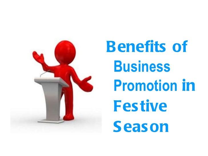 <ul><li>Benefits of  Business Promotion  in Festive Season </li></ul>