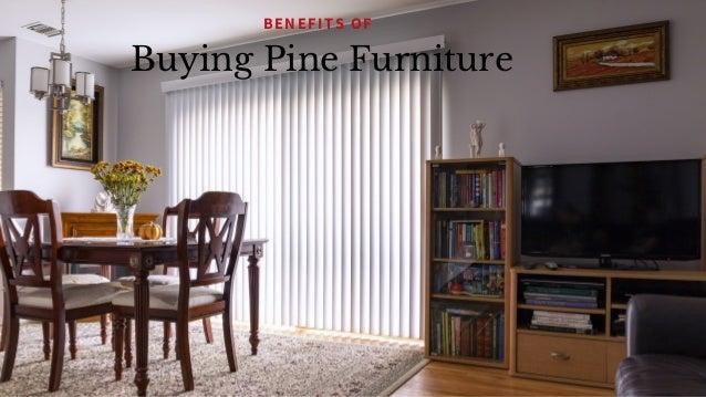 Buying Pine Furniture BENEFITS OF