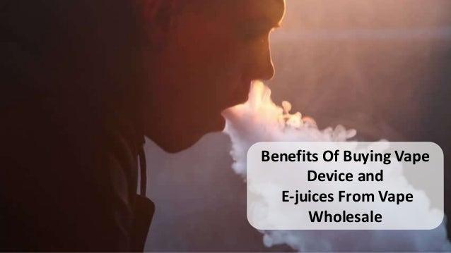 Benefits of Buying Vape Device or e-juice From Vape Wholesale