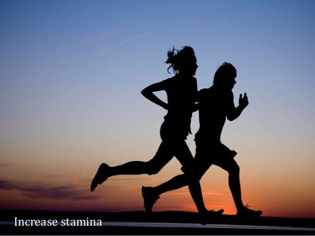 Increase stamina