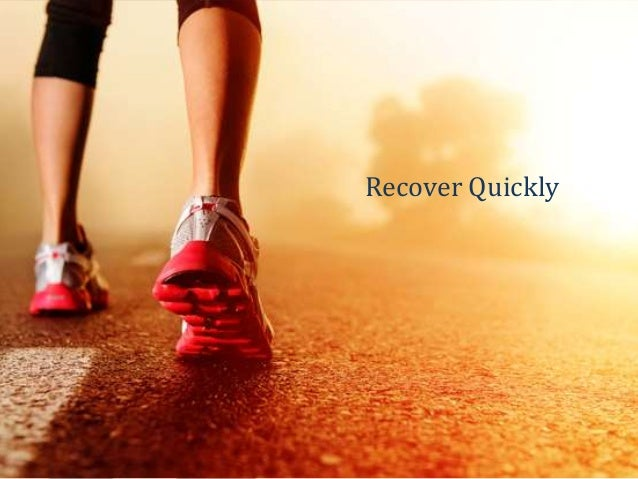 Recover Quickly