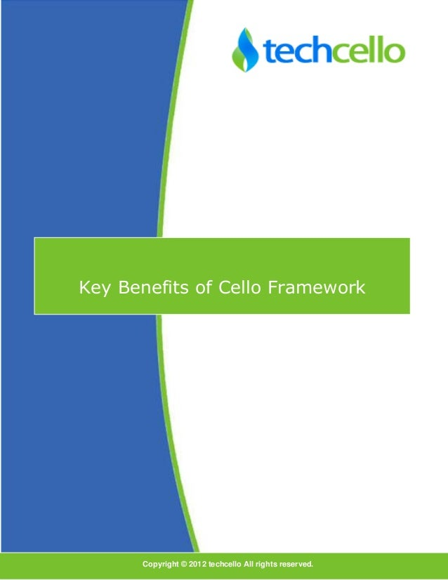 DFDFKey Benefits of Cello FrameworkCopyright © 2012 techcello All rights reserved.