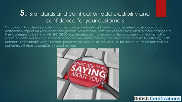"""5. Standards and certification add credibility and confidence for your customers  """" In addition to achieving higher custom..."""
