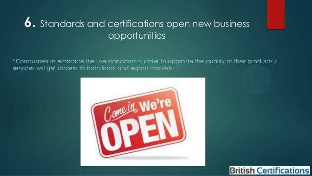 """6. Standards and certifications open new business opportunities  """"Companies to embrace the use standards in order to upgra..."""