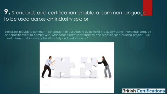 """9. Standards and certification enable a common language to be used across an industry sector  Standards provide a common """"..."""