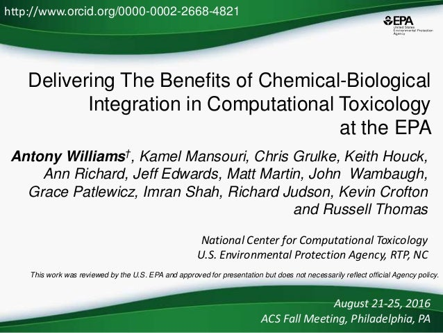 Delivering The Benefits of Chemical-Biological Integration in Computational Toxicology at the EPA Antony Williams†, Kamel ...
