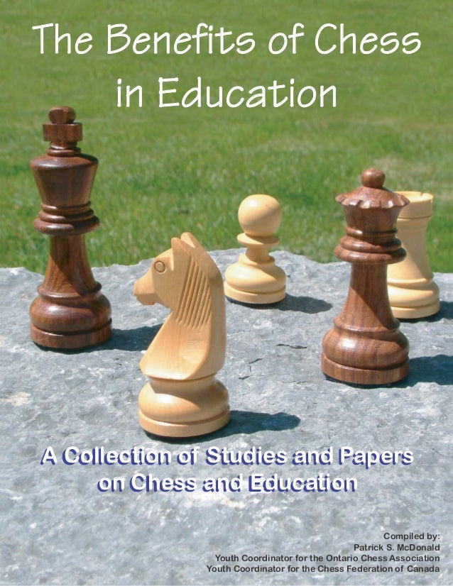 The Benefits of ChessThe Benefits of Chessin EducationA Collection of Studies and Paperson Chess and EducationA Collection...