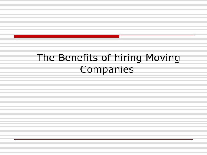 The Benefits of hiring Moving Companies