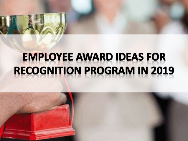 Benefits of employee awards & ideas for recognition program
