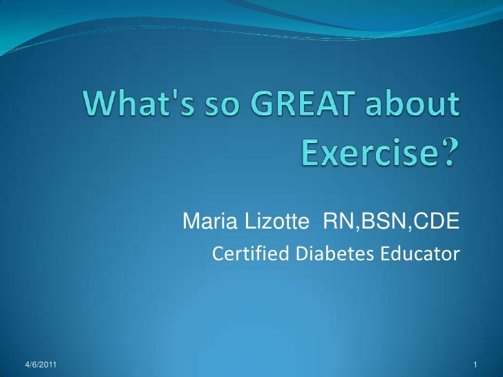 Maria Lizotte RN,BSN,CDE             Certified Diabetes Educator4/6/2011                                   1