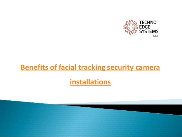 Benefits of facial tracking security camera installations